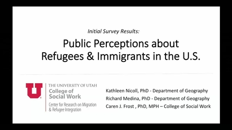Thumbnail for entry Public Perceptions about Refugees & Immigrants in the U.S.