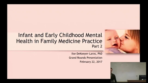 Thumbnail for entry Infant and Early Childhood Mental Health in primary care practice (NO AUDIO)