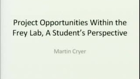 Thumbnail for entry Project Opportunities Within the Frey Lab, A Student's Prospective | Martin Cryer, PhD Student | 2009-01-09 Part 3