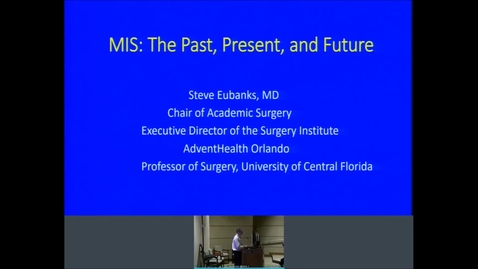 Thumbnail for entry 1/22/2020 Minimally Invasive Surgery: Past, Present, and Future
