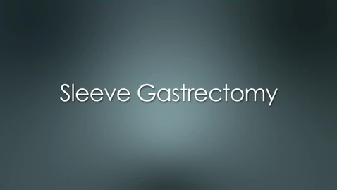 Thumbnail for entry Sleeve Gastrectomy