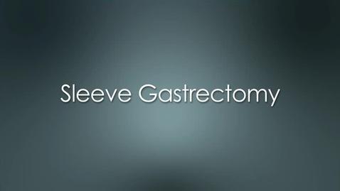Thumbnail for entry Sleeve Gastrectomy