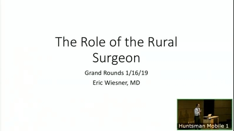 Thumbnail for entry 1/16/19 The Role of the Rural General Surgeon