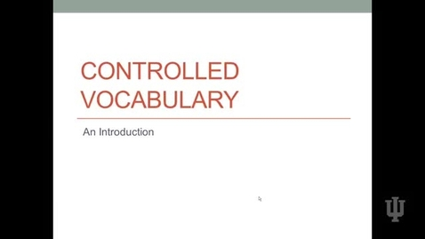 Thumbnail for entry Controlled Vocabulary Introduction