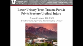 Thumbnail for entry Lower Urinary Tract Trauma Part 2 PFUI