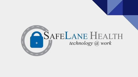 Thumbnail for entry SafeLane Health Technology @ Work