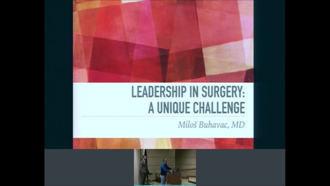 Thumbnail for entry 3/4/2020 Leadership in Surgery: A Unique Challenge