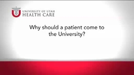 Thumbnail for entry Why should a patient come to the University?