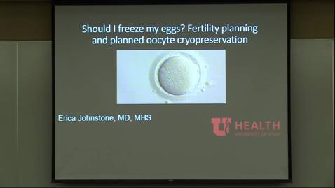 Thumbnail for entry Should I freeze my eggs? Fertility planning & elective fertility preservation