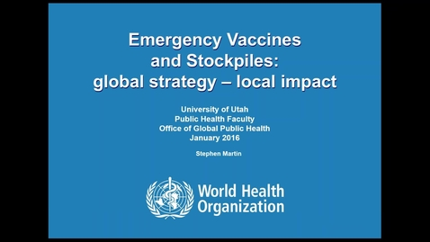 Thumbnail for entry Emergency Vaccines and Stockpiles: global strategy - local impact