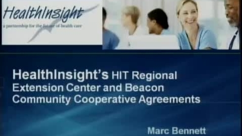 Thumbnail for entry Dr. Marc Bennett, President and Chief Executive Officer at HealthInsight | 2010-11-04