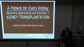 Thumbnail for entry A patient for every kidney optimizing opportunities & outcomes in kidney transplantation