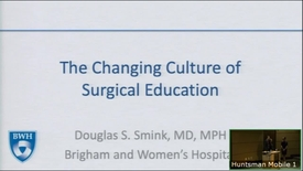 Thumbnail for entry 5/8/19 The Changing Culture of Surgical Training
