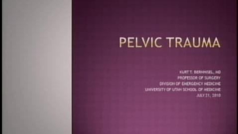 Thumbnail for entry Pelvic Trauma July 21, 2010