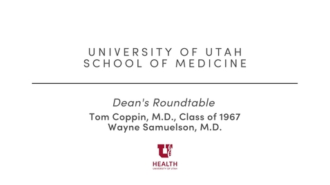 Thumbnail for entry Thomas Coppin, MD'67 - October 2017 Dean's Roundtable