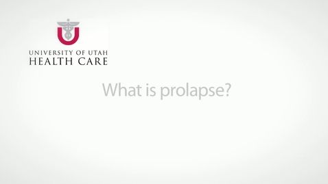 Thumbnail for entry What is prolapse? How can it be treated?