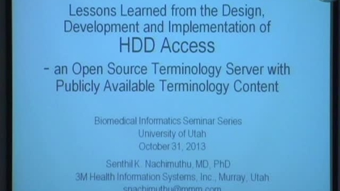 Thumbnail for entry Design, Development and Implementation of HDD Access - a publicly available terminology server (10/31/2013)