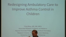 Thumbnail for entry Redesigning Ambulatory Care to Improve Asthma Control in Children (11/14/2013)