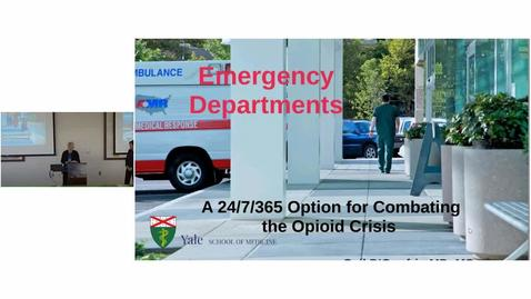 Thumbnail for entry Emergency Departments: A 24/7/365 Option for  Combating the Opioid Crisis