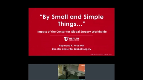 "Thumbnail for entry 10/9/19 ""By Small and Simple Things...""  Impact of the Center for Global Surgery Worldwide"