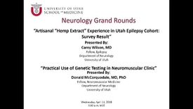 "Thumbnail for entry Artisanal ""Hemp Extract"" Experience in Utah Epilepsy Cohort: Survey Result  / Practical Use of Genetic Testing in Neuromuscular Clinic"