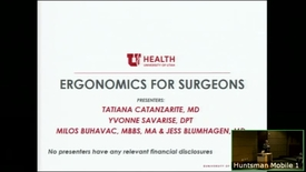 Thumbnail for entry 12/12/18 Surgeon ergonomics: an urgent need for intervention and Annual Wellness Event