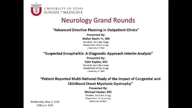 Thumbnail for entry Advanced Directive Planning in Outpatient Clinics / Suspected Encephalitis: A Diagnostic Approach Interim Analysis / Patient-Reported Multi-National Study of the Impact of Congenital and Childhood Onset Myotonic Dystrophy