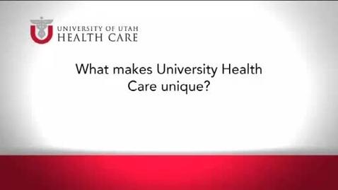 Thumbnail for entry What Makes University Health Care Unique?