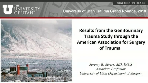 Thumbnail for entry 5/3/18 Review of Urologic Trauma and Results from the Genitourinary Trauma Study Through The American Association for Surgery of Trauma