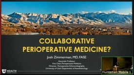 Thumbnail for entry 1/9/19 Joint Departmental Grand Rounds:  Collaborative Peroperative Medicine