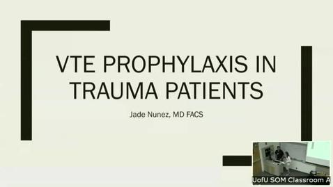 Thumbnail for entry 8/16/18 Venous Thromboembolism Management Trauma
