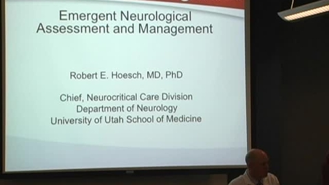 Thumbnail for entry Emergent Neurological Assessment & Management March 20, 2013