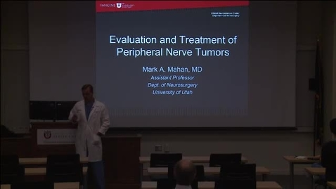 Thumbnail for entry Evaluation and Treatment of Peripheral Nerve Tumors