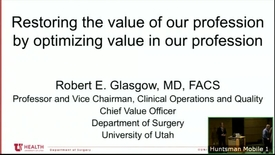 Thumbnail for entry 7/11/18 Department Surgery Value Symposium Opening Remarks-Dr.Robert Glasgow plus Abstract Block #1