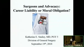 Thumbnail for entry 9/19/18 Surgeons and Advocacy: Career Liability or Moral Obligation