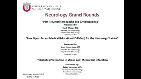 Thumbnail for entry Post-Traumatic Headache and Dysautonomia / Free Open Access Medical Education (FOAMed) for the Neurology Trainee / Diabetes Prevention in Stroke and Myocardial Infarction