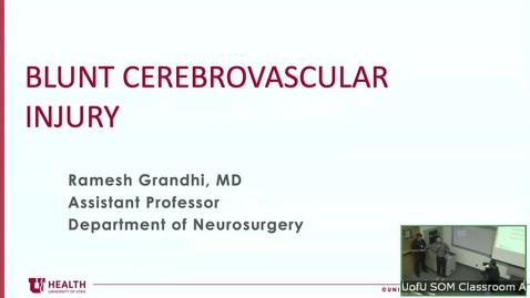 Thumbnail for entry 9/19/19 Neuro Vascular Injury