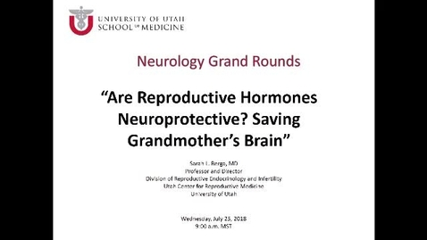 Thumbnail for entry Are Reproductive Hormones Neuroprotective? Saving Grandmother's Brain