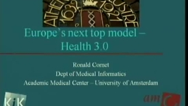 Thumbnail for entry Europe's next top model - Health 3.0 | Ronald Cornet, PhD, Assistant Professor in Medical Informatics, Department of Medical Informatics, Academic Medical Center - University of Amsterdam | 2009-11-12