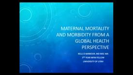 Thumbnail for entry Maternal mortality & morbidity from a global health perspective