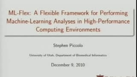Thumbnail for entry ML-Flex: A Flexible Framework for Performing Machine-Learning Analyses in High-Performance Computing Environments | Stephen Piccolo, 2010 JOHN D. MORGAN FELLOWSHIP AWARD | 2010-12-09