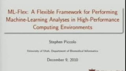 Thumbnail for entry ML-Flex: A Flexible Framework for Performing Machine-Learning Analyses in High-Performance Computing Environments | Stephen Piccolo, 2010 JOHN D. MORGAN FELLOWSHIP AWARD | 2010-12-09