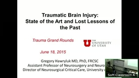 Thumbnail for entry 6/18/15 Traumatic Brain Injury: State of the Art and Lost Lessons of the Past