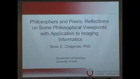 Thumbnail for entry Philosophers and Pixels: Reflections on Some Philosophical Viewpoints with Application to Imaging Informatics