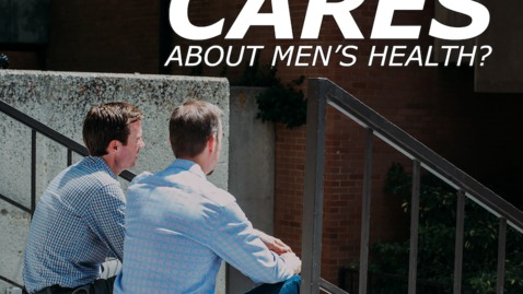 Thumbnail for entry Introduction: Who Cares About Men's Health?