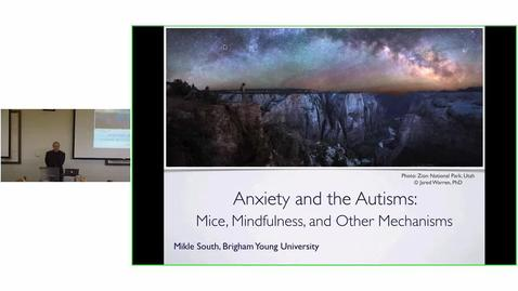 Thumbnail for entry Anxiety and the Autisms: Mice, Mindfulness, and Other Mechanisms