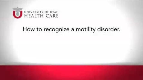 Thumbnail for entry How to Recognize a Motility Disorder