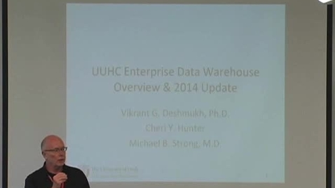 Thumbnail for entry University of Utah Health Care Enterprise Data Warehouse: Overview and 2014 Update