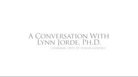 Thumbnail for entry A Conversation with Lynn Jorde, Ph.D.