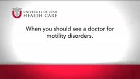 Thumbnail for entry When You Should See a Doctor for Motility Disorders